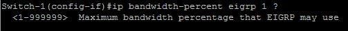 Ip bandwidth-percent eigrp 1